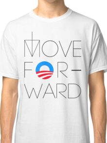 Move Forward Classic T-Shirt