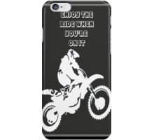Enjoy The Ride While You're On It iPhone Case/Skin