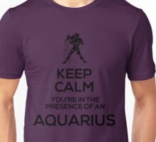 Keep Calm, You're in the Presence of an Aquarius Unisex T-Shirt