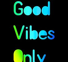 Good vibes only by Meje