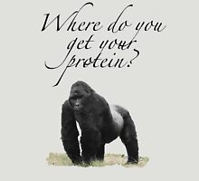 Where do you get your protein?  Unisex T-Shirt