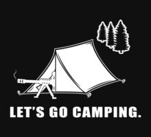 Let's Go Camping by BrokenThumbs