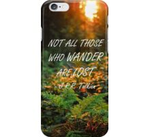 Not all those who wander iPhone Case/Skin