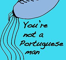 You're not a Portuguese man by mcthoughtful