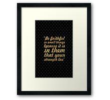 Be Faithful... Mother Teresa  Framed Print