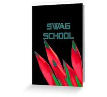 Swag School Black  Greeting Card