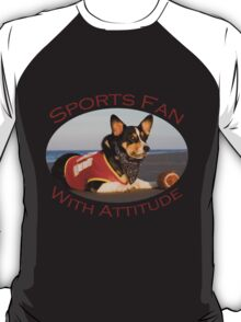 Sports Fan With Attitude T-Shirt