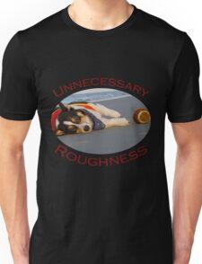 Unnecessary Roughness Unisex T-Shirt