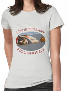 Unnecessary Roughness Womens Fitted T-Shirt