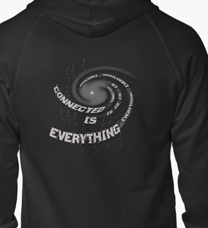 EveryThing is Connected  Zipped Hoodie