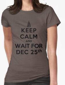 Keep Calm and Wait For Dec. 25th (LS) Womens Fitted T-Shirt
