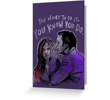 You Want To Greeting Card