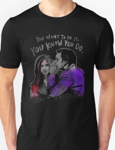You Want To T-Shirt