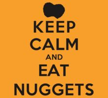 Keep Calm and Eat Nuggets (LS) by rachaelroyalty