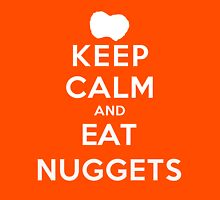 Keep Calm and Eat Nuggets (DS) Unisex T-Shirt