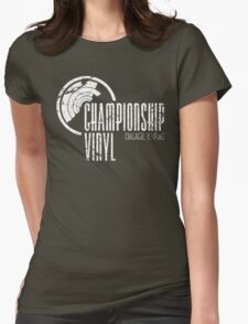 Championship Vinyl Womens Fitted T-Shirt