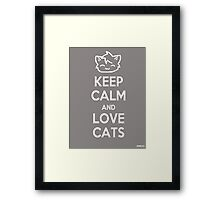 Keep Calm and Love Cats (Grey) Framed Print