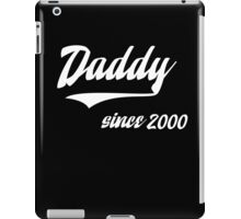 DADDY SINCE 2000 iPad Case/Skin