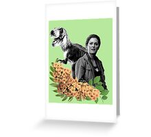 Sarah // T Rex - Woman Inherits The Earth Greeting Card