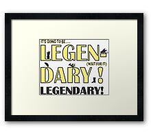 LEGEN... DARY! | Classic Barney Quote Framed Print