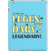 LEGEN... DARY! | Classic Barney Quote iPad Case/Skin