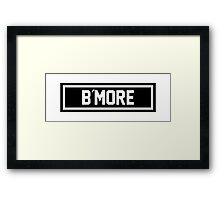 B More Framed Print