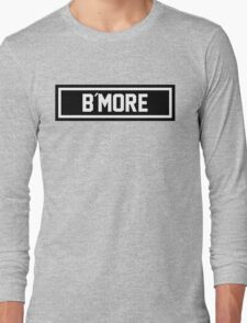 B More Long Sleeve T-Shirt