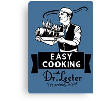 Easy Cooking With Dr. Lecter Canvas Print