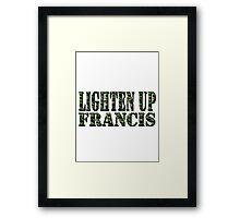 LIGHTEN UP FRANCIS - green camo Framed Print