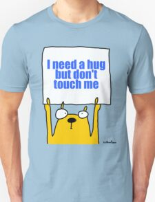I need a hug... Unisex T-Shirt