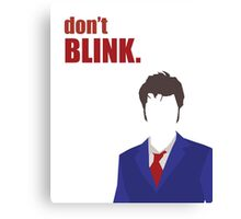 Don't Blink - 10th Doctor Canvas Print