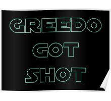 Greedo Got Shot Poster
