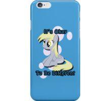 It's Okay Derpy iPhone/Pod Case iPhone Case/Skin