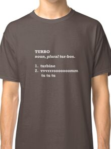 Turbo Defined. Classic T-Shirt