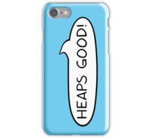 Australian Slang-Heaps Good! iPhone Case/Skin