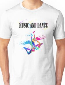 MUSIC AND DANCE Unisex T-Shirt