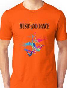 MUSIC AND DANCE Unisex T-Shirt