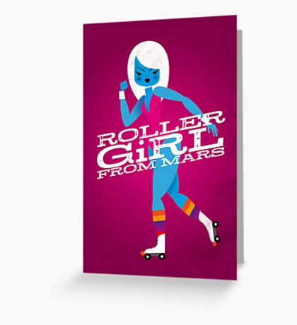 Roller Girl From Mars Greeting Card