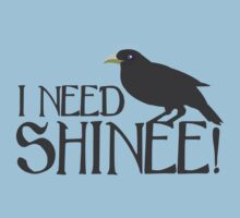 I NEED SHINEE with black crow (CROWGUARD) Kids Tee