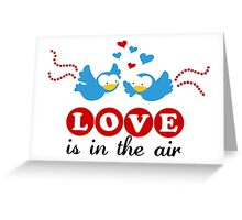 Love Is In The Air Greeting Card
