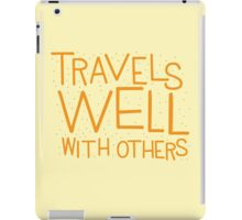 TRAVELS WELL WITH OTHERS iPad Case/Skin