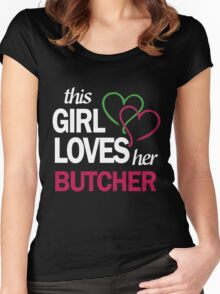 THIS GIRL LOVES HER BUTCHER Women's Fitted Scoop T-Shirt