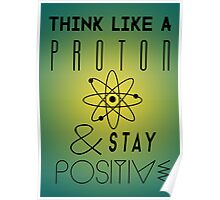 Think like a proton Poster