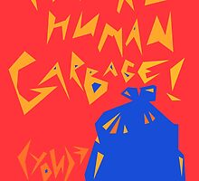 Human Garbage by zoepho