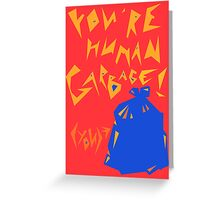 Human Garbage Greeting Card