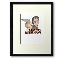 I Aim To Misbehave Framed Print