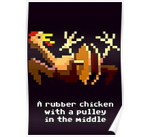 Monkey Island - Rubber chicken with a pulley in the middle Poster
