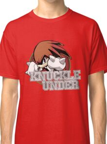 Knuckle Under Classic T-Shirt