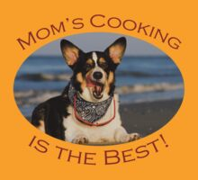 Mom's Cooking is the Best! by William C. Gladish