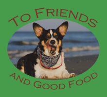 To Friends & Good Food by William C. Gladish